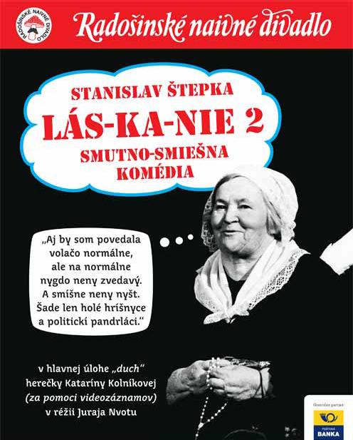 LAS-KA-NIE 2 (Radošinské naivné divadlo ) @ Dom kultúry v Námestove